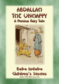 ABDALLAH THE UNHAPPY - An Arabic Fairy Tale - copertina
