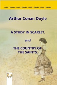 A Study in Scarlet. and The Country of the Saints - copertina