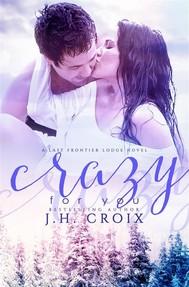Crazy For You: A Last Frontier Lodge Novel - copertina