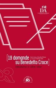 19 domande su Benedetto Croce - copertina
