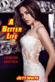 A Better Life: Lesbian Erotica - copertina