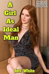 A Girl As Ideal Man: Lesbian Erotica - copertina