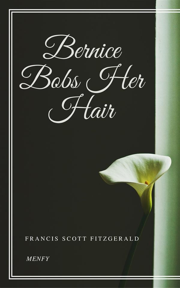 bernice bobs her hair Bernice, a shy young woman, leaves her safe home to go visit her flapper cousin when her cousin tries to teach bernice how to be much more modern, bernice gives her much more than she bargained for.