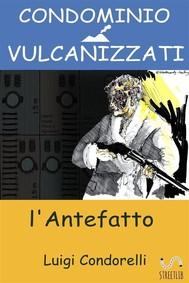 Condominio Vulcanizzati: l'antefatto - copertina