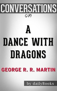 A Dance with Dragons: By George R. R. Martin | Conversation Starters - copertina