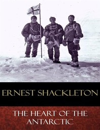The Heart of the Antarctic - Librerie.coop