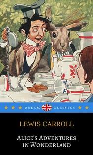 Alice's Adventures in Wonderland (Dream Classics) - copertina