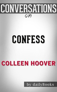 Confess: by Colleen Hoover​​​​​​​ | Conversation Starters - copertina