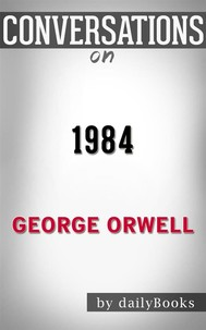 1984: by George Orwell | Conversation Starters - copertina