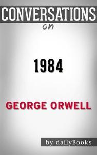 1984: byGeorge Orwell | Conversation Starters - copertina