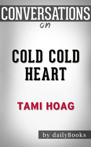 Cold Cold Heart: by Tami Hoag | Conversation Starters - copertina