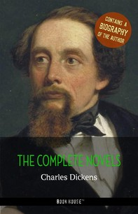 Charles Dickens: The Complete Novels + A Biography of the Author - Librerie.coop