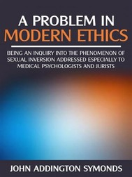 A problem in modern  ethics -  being an  inquiry into the phenomenon of sexual inversion addressed especially to medical psyhologist and jurists               - copertina
