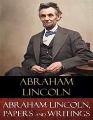 Abraham Lincoln, Papers and Writings - copertina