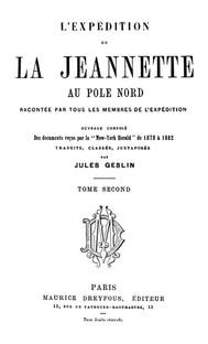 L'expédition de la Jeannette au pôle Nord racontée par tous les membres de l'expédition - volume 2 / ouvrage composé des documents reçus par le 'New-York Herald' / de 1878 à 1882 - copertina