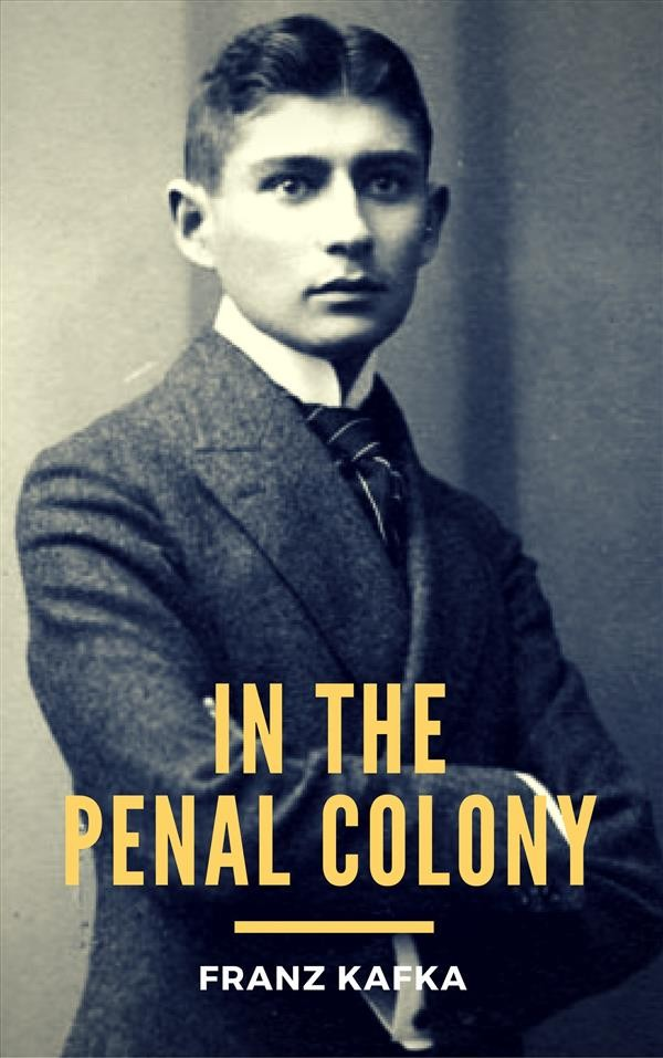 an elaborate torture and execution device in franz kafkas in the penal colony