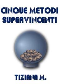 Cinque Metodi Supervincenti - Librerie.coop