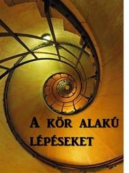 A Kör Alakú Lépéseket - copertina