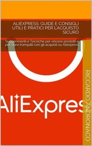 Aliexpress: Guide e Consigli utili e pratici per l'acquisto sicuro - copertina