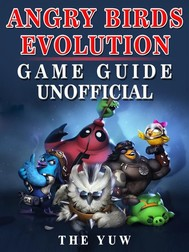 Angry Birds Evolution Game Guide Unofficial - copertina