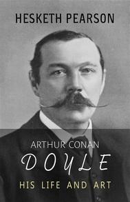 Arthur Conan Doyle: His Life and Art - copertina