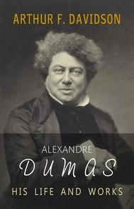 Alexandre Dumas: His Life and Works - copertina