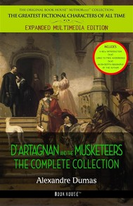 Alexandre Dumas : The Complete 'D'Artagnan' Novels [The Three Musketeers, Twenty Years After, The Vicomte of Bragelonne: Ten Years Later] - copertina