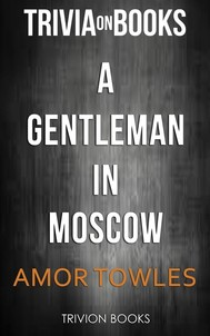 A Gentleman in Moscow by Amor Towles (Trivia-On-Books) - copertina