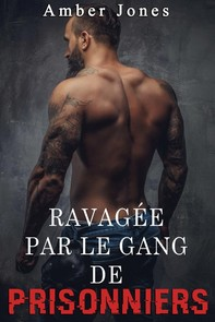 Ravagée par le gang de prisonniers (Tome 1) - Librerie.coop