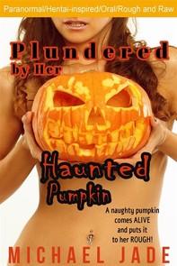 Plundered by Her Haunted Pumpkin (Nancy's Naughty Halloween, #1) - Librerie.coop