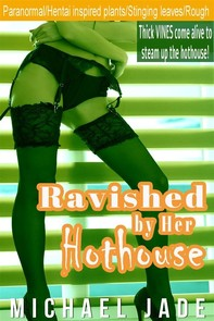 Ravished by Her Hothouse - Librerie.coop