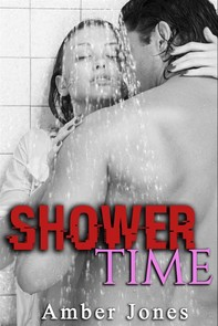 SHOWER TIME (Nouvelle Érotique, HARD, Tabou, Interdit): Shampoing et Surprise sous la Douche - Librerie.coop