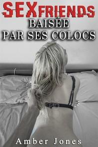 Sexfriend: Baisée par ses Colocs - Librerie.coop