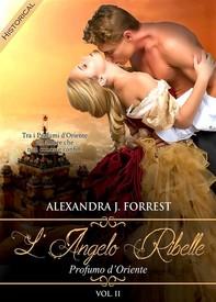 L'angelo ribelle - Profumo d'Oriente [Vol. II] - Librerie.coop