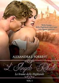 L'angelo ribelle - Le brume delle Highlands [Vol. I] - Librerie.coop