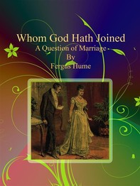Whom God Hath Joined: A Question of Marriage - Librerie.coop