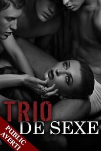 Trio de Sexe (Nouvelle) - Librerie.coop