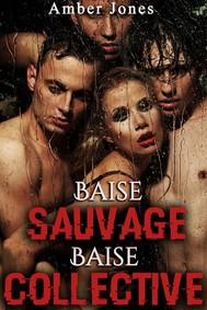 Baise Sauvage, Baise Collective (Nouvelle) - copertina