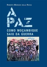 A paz. Como Moçambique saiu da guerra - copertina