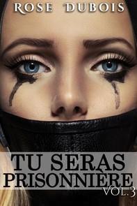 TU SERAS PRISONNIÈRE: Sacrifices et Perversions Vol. 3 - Librerie.coop
