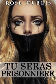 TU SERAS PRISONNIÈRE: Sacrifices et Perversions Vol. 1 - Librerie.coop