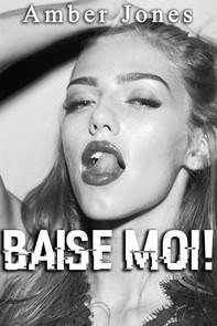 BAISE MOI !: Nouvelle Érotique, HARD, Tabou) - Librerie.coop