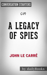 A Legacy of Spies: by John le Carré​​​​​​​ | Conversation Starters - copertina