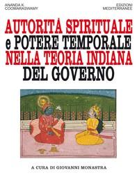 Autorità spirituale e potere temporale nella teoria indiana del governo - Librerie.coop