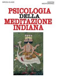 La psicologia della meditazione indiana - Librerie.coop