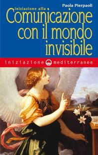 Iniziazione alla comunicazione con il mondo invisibile - Librerie.coop