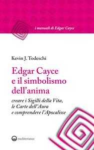 Edgar Cayce e il simbolismo dell'anima - copertina