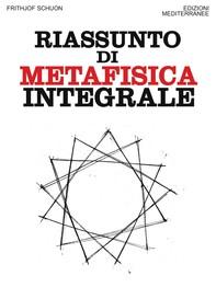 Riassunto di metafisica integrale - Librerie.coop