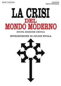 La crisi del mondo moderno - Librerie.coop