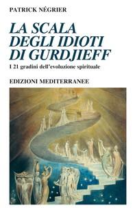 La scala degli idioti di Gurdjieff - Librerie.coop